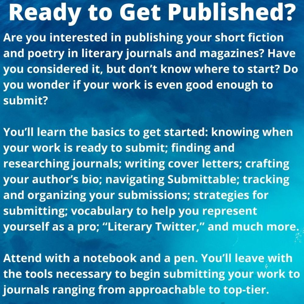 Are you interested in publishing your short fiction and poetry in literary journals and magazines_Have you considered it, but don't know where to start_ Do you wonder if your work is even good enough to submit_Yo